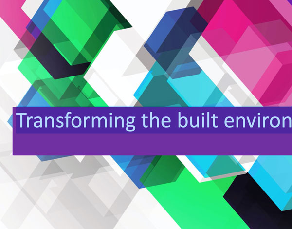 Transforming the Built Environment