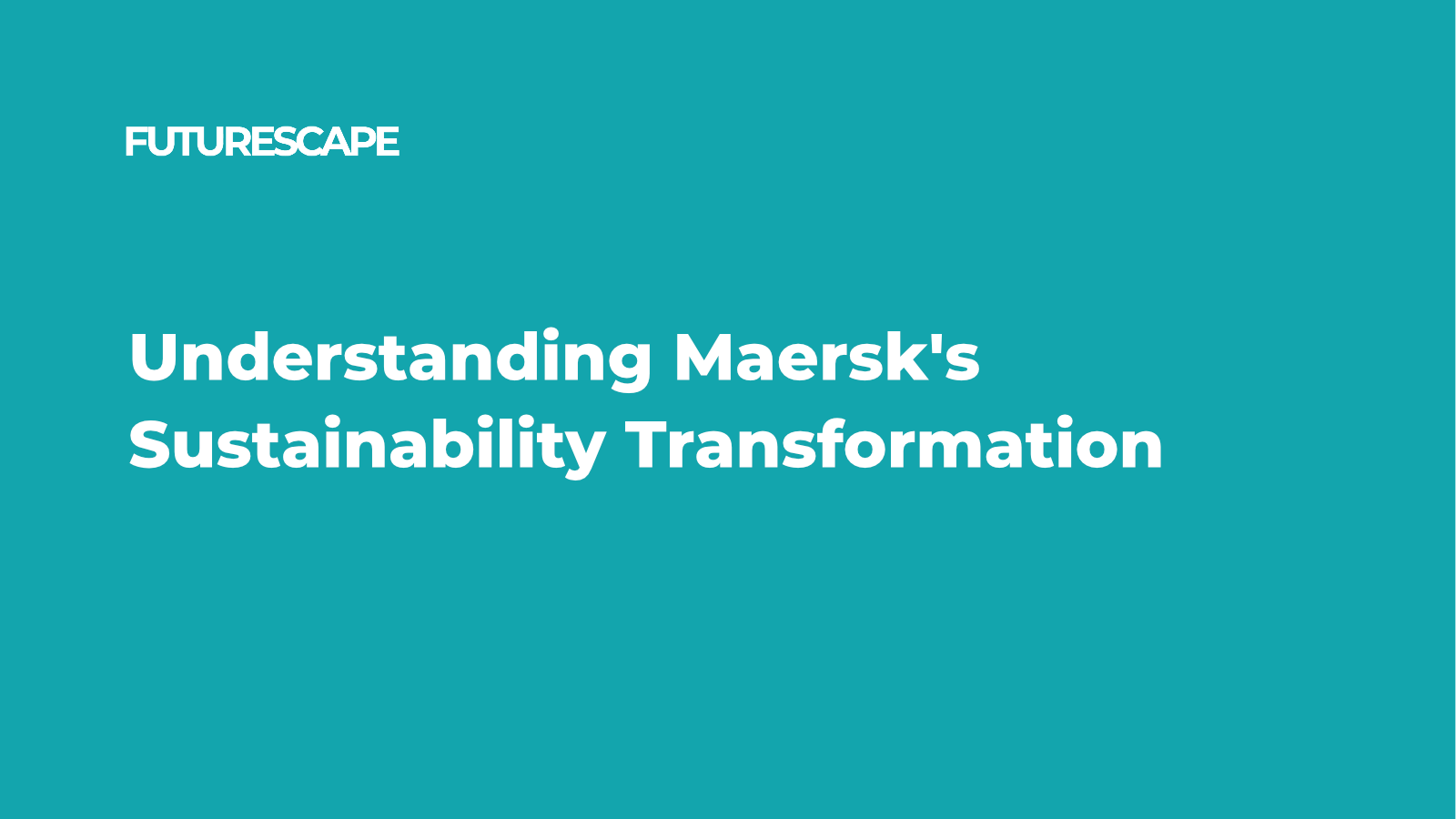 Understanding Maersk's Sustainable Transformation_web