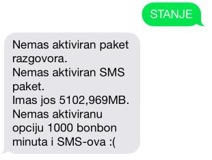 STANJE Nemas aktiviranパケットrazgovora。 Nemas aktiviran SMSパケット Imas jos 5102,969MB。 Nemas aktiviranu opciju 1000ボンボンミニータ私SMS-ova :(