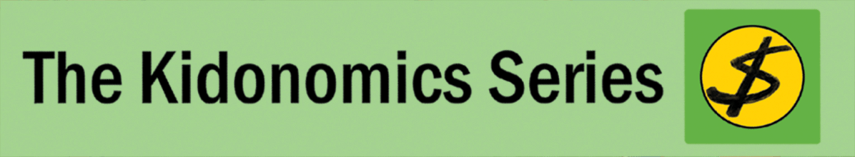 The Kidonomics Series