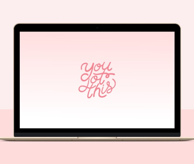 Cute You Got This Motivational Wallpaper Free Download
