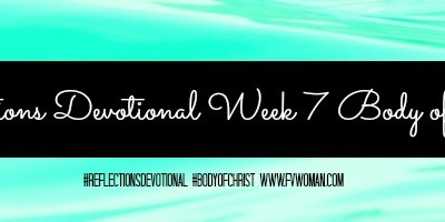 Reflections Devotional Week 7 Body of Christ