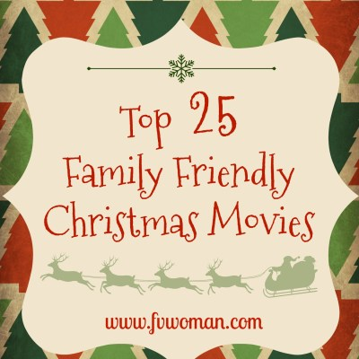 Top 25 Family Friendly Christmas Movies