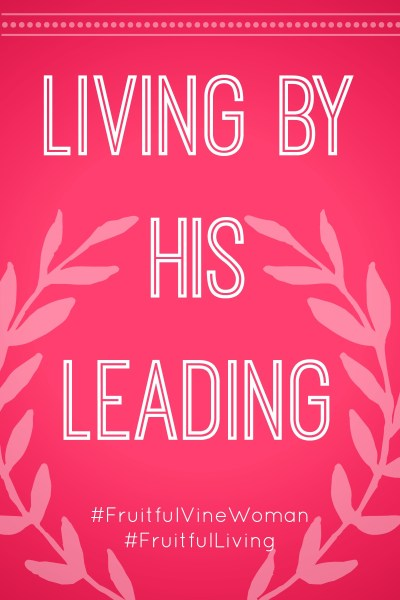 Living By His Leading