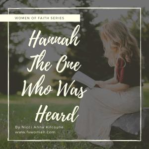 Hannah The One Who Was Heard