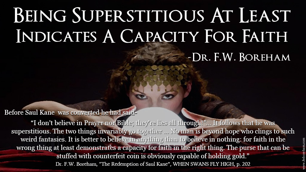 Being Superstitious At Least Indicates A Capacity For Faith