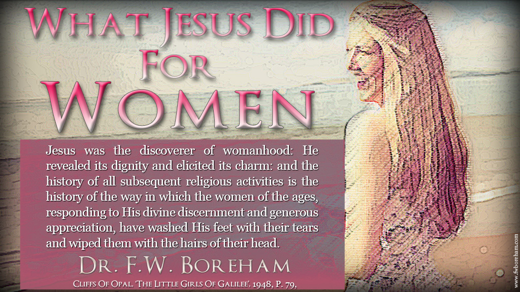 What Jesus Did For Women, by F.W. Boreham