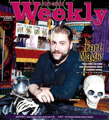 Fort Magic  Fort Worth Weekly