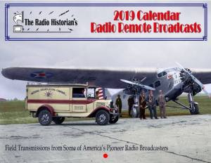 The Radio Historian's 2019 Calendar of Early Radio Remote Broadcasts