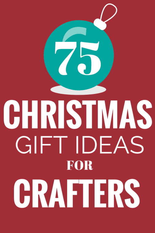 The ultimate gift list with ideas for every type of crafting