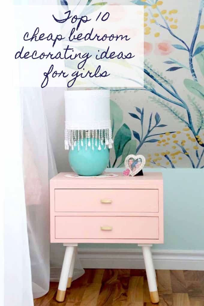 Top 10 Cheap Bedroom Decoration Ideas for Girls featured by top US DIY and interior design blog, Fynes Designs: