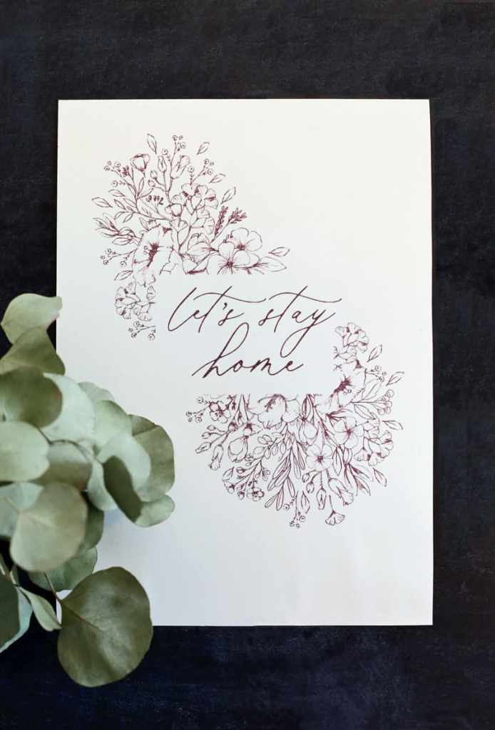 Let's stay home free wildflower art printable. Learn how to print on watercolor paper at home. | How to Print on Watercolor Paper by popular US interior design blog, Fynes Designs: image of a Let's Stay Home wildflower printable.