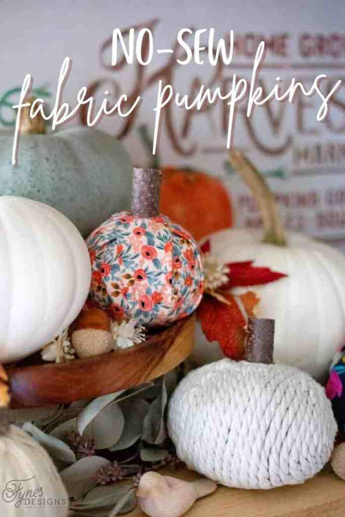 Easy to make fabric pumpkins |Fabric Pumpkins by popular Canada craft blog, Fynes Designs: Pinterest image of various no-sew fabric pumpkins.