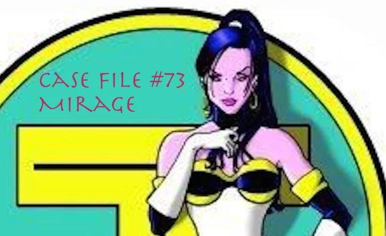 Slightly Misplaced Comic Book Heroes Case Files #73:  Mirage