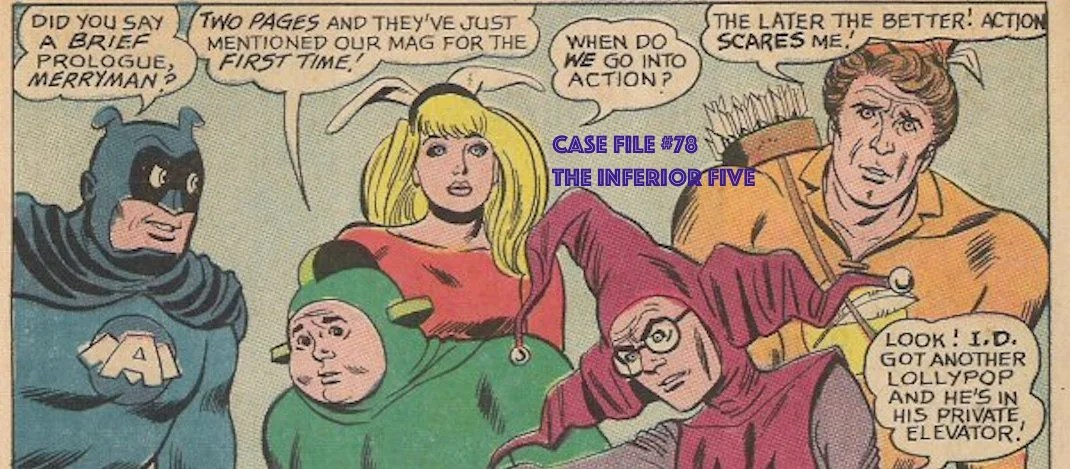 Slightly Misplaced Comic Book Case Files #78:  The Inferior Five