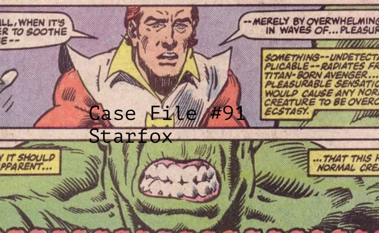 Slightly Misplaced Comic Book Hero Case File #91:  Starfox