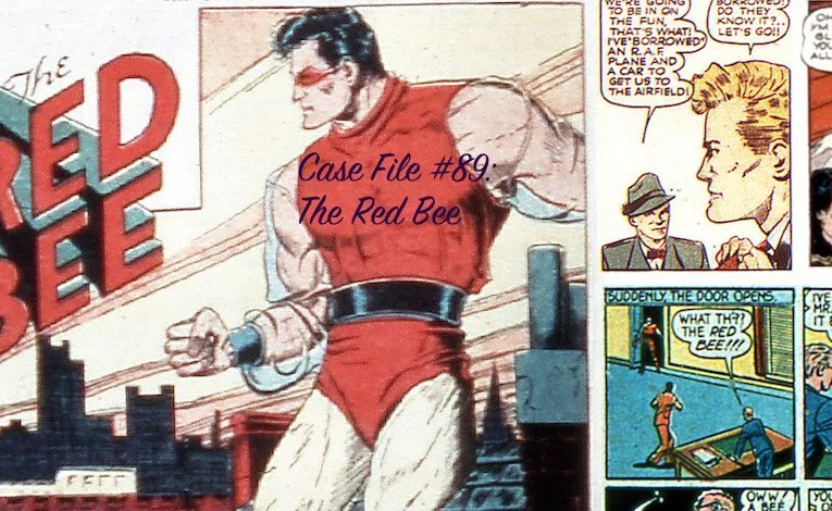 Slightly Misplaced Comic Book Hero Case File #89:  The Red Bee