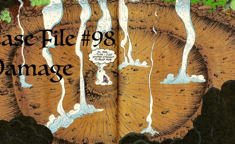 Slightly Misplaced Comic Book Heroes Case File #98:  Damage