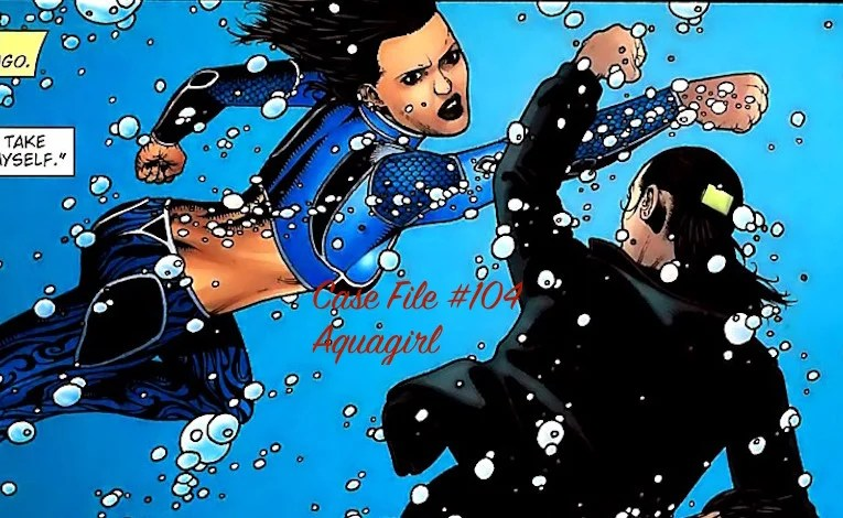 Slightly Misplaced Comic Book Hero Case Files #104:  Aquagirl