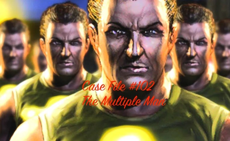 Slightly Misplaced Comic Book Case File #102:  The Multiple Man