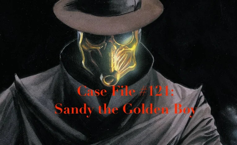 Slightly Misplaced Comic Book Heroes Case File #121:  Sandy The Golden Boy
