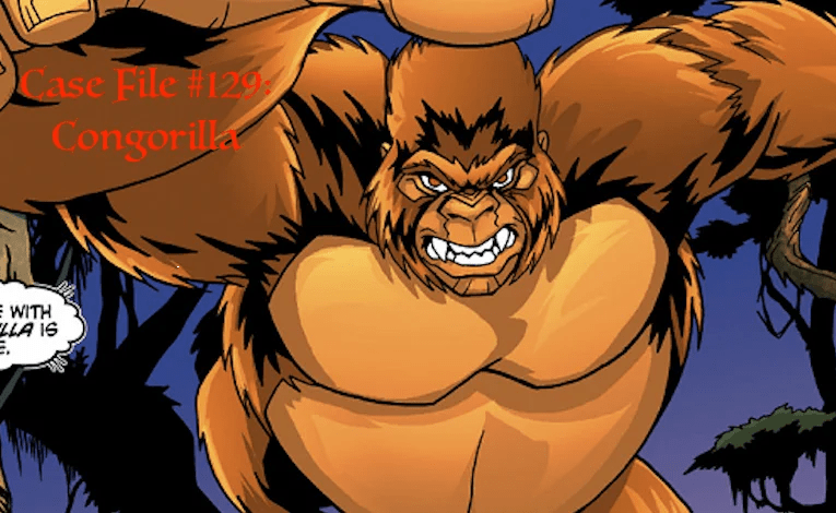 Slightly Misplaced Comic Book Heroes Case File #129:  Congorilla