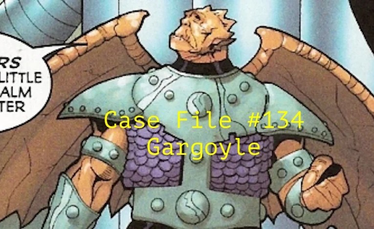 Slightly Misplaced Comic Book Heroes Case File #134:  Gargoyle
