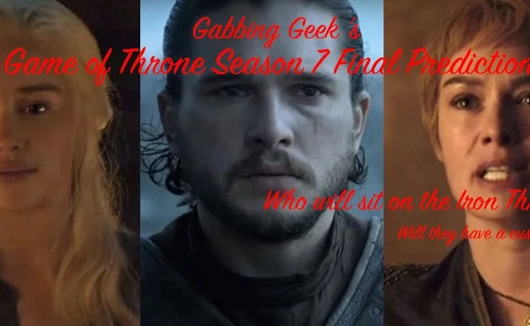 Game Of Thrones:  The Geek's Final Predictions
