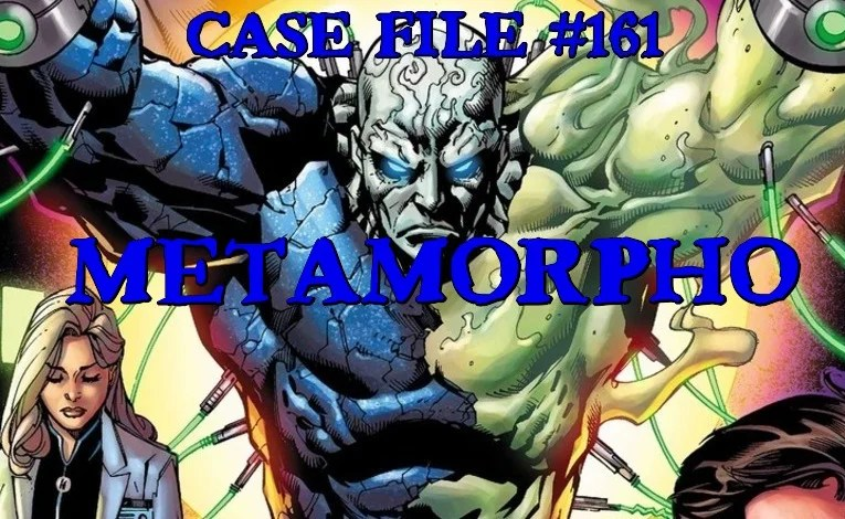 Slightly Misplaced Comic Book Heroes Case File #161:  Metamorpho