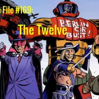 Slightly Misplaced Comic Book Heroes Case File #169:  The Twelve