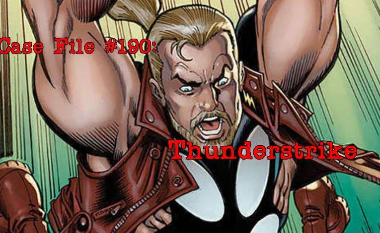 Slightly Misplaced Comic Book Heroes Case File #190:  Thunderstrike