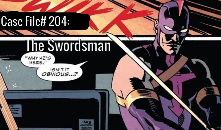 Slightly Misplaced Comic Book Heroes Case File #204:  The Swordsman
