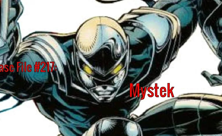 Slightly Misplaced Comic Book Heroes Case File #217:  Mystek