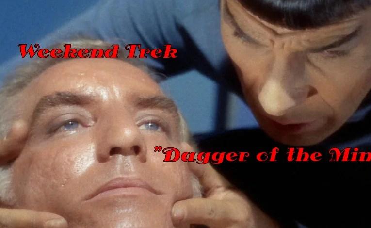 "Weekend Trek ""Dagger Of The Mind"""