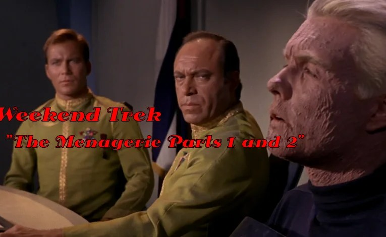 "Weekend Trek ""The Menagerie Parts 1 and 2"""