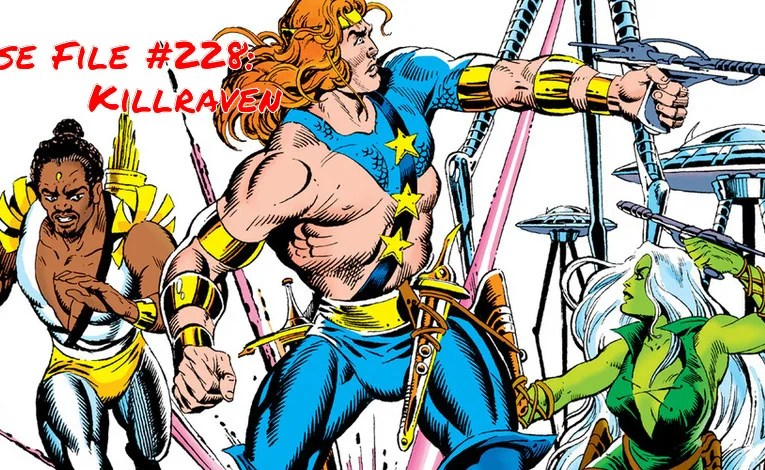 Slightly Misplaced Comic Book Heroes Case File #228:  Killraven