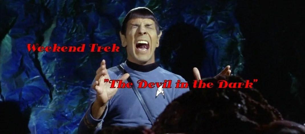 """Weekend Trek:  """"The Devil In The Dark"""""""