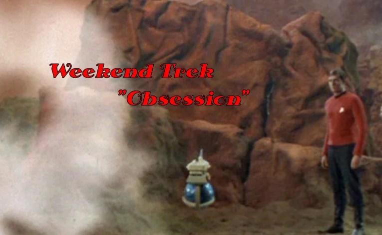 """Weekend Trek """"Obsession"""""""