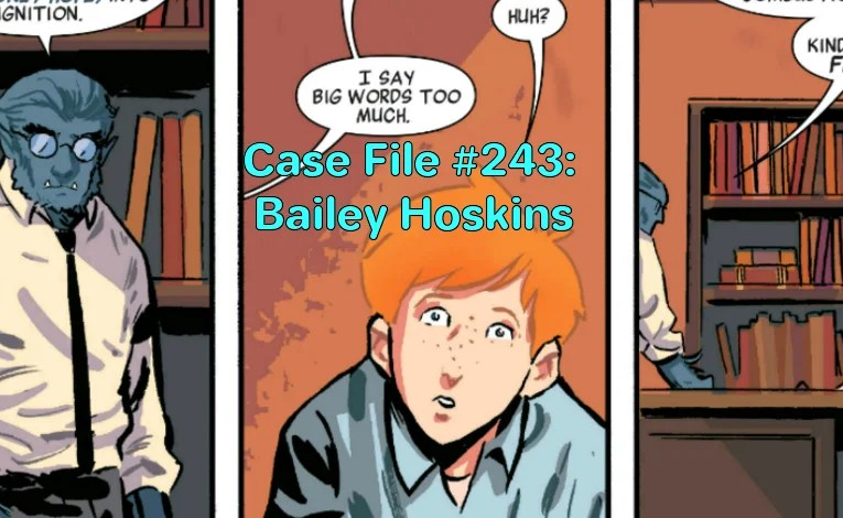 Slightly Misplaced Comic Book Heroes Case File #243:  Bailey Hoskins