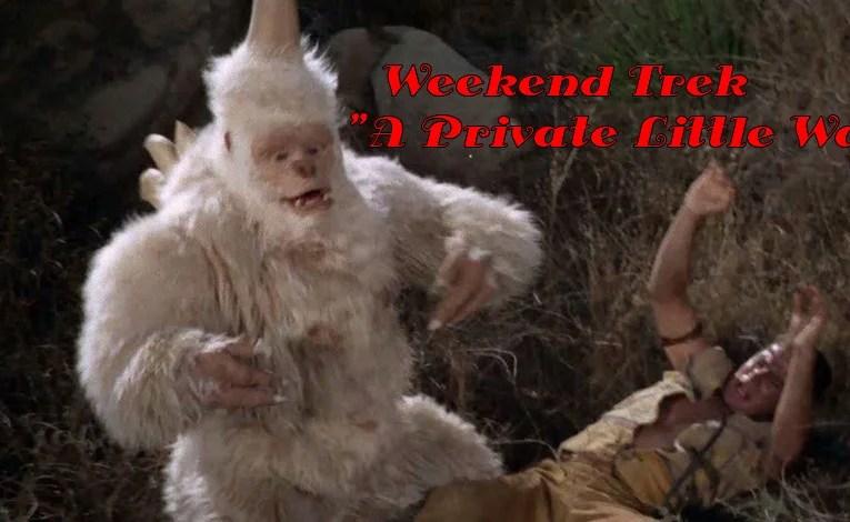 """Weekend Trek """"A Private Little War"""""""