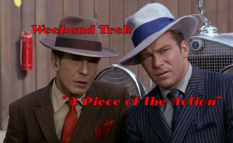 "Weekend Trek ""A Piece Of The Action"""