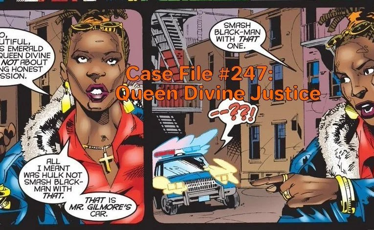 Slightly Misplaced Comic Book Heroes Case File #247:  Queen Divine Justice