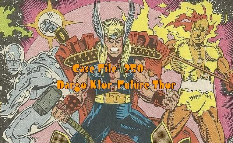 Slightly Misplaced Comic Book Heroes Case File #250:  Dargo Ktor, Future Thor