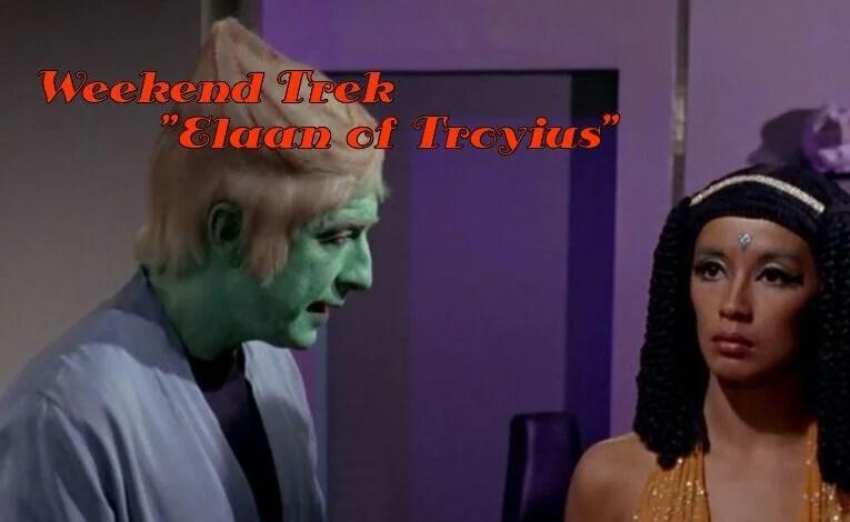 """Weekend Trek  """"Elaan Of Troyius"""""""