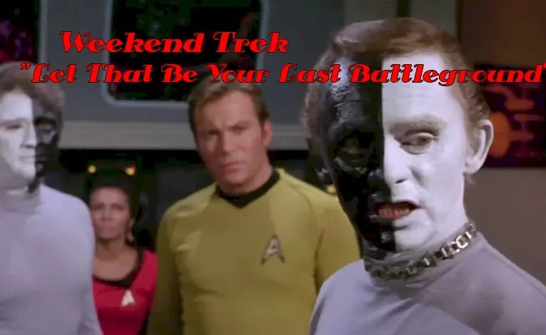 "Weekend Trek ""Let That Be Your Last Battlefield"""