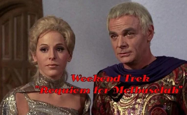 """Weekend Trek """"Requiem For Methuselah"""""""