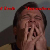 """Weekend Trek """"Turnabout Intruder"""""""