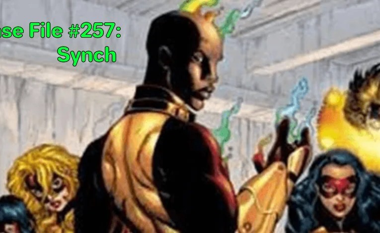 Slightly Misplaced Comic Book Heroes Case File #257:  Synch
