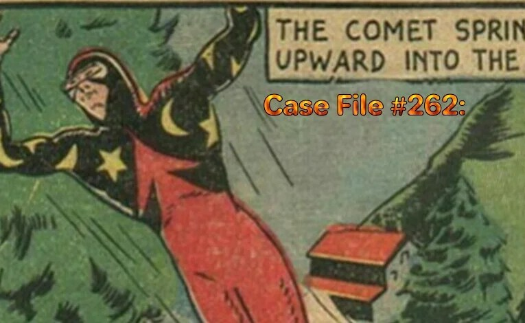 Slightly Misplaced Comic Book Heroes Case File #262:  The Comet