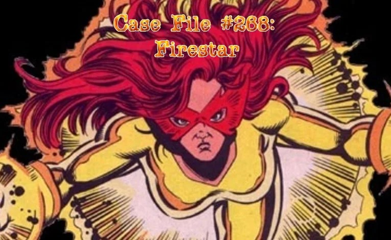 Slightly Misplaced Comic Book Heroes Case File #268:  Firestar